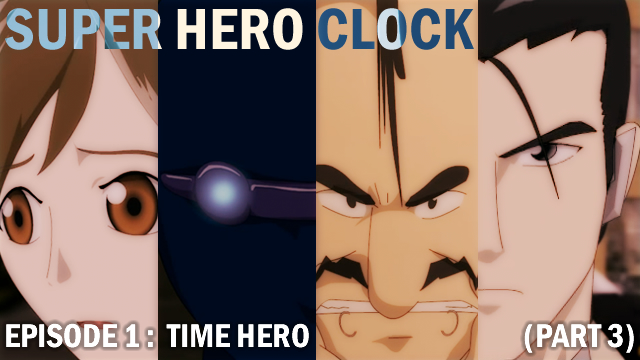 Super Hero Clock ep1 p3